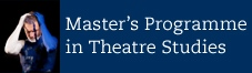 Master's Programme in Theatre Studies