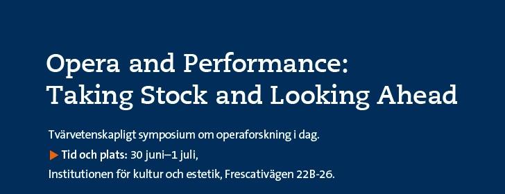 30 juni–1 juli: Opera and Performance: Taking Stock and Looking Ahead