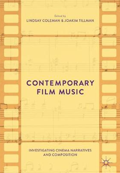 The cover of Contemporary film music: investigating cinema narratives and composition, Palgrave Macmillan, 2017.