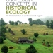 Issues and Concepts in Historical Ecology (Carole L Crumley, Tommy Lennartsson, Anna Westin, red.)