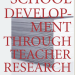 New book: SCHOOL DEVELOPMENT THROUGH TEACHER RESEARCH