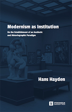 Modernism as Institution, Hans Hayden.