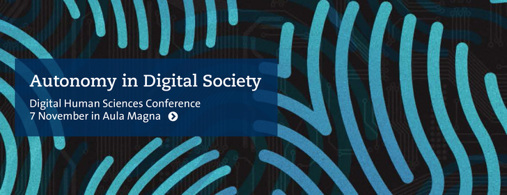 Autonomy in Digital Society Digital Human Sciences Conference 7 November