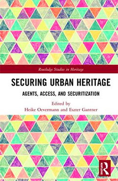 Omslaget till boken Securing Urban Heritage. Agents, Access, and Securitization
