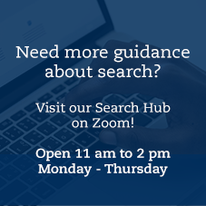Need more guidance about search?  Visit our Search Hub on Zoom!