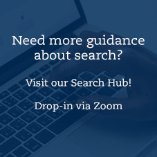 Need guidance about search? Visit our Search Hub drop-in via Zoom!